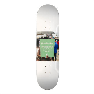 I care about her by Adam Battaglia Skate Deck