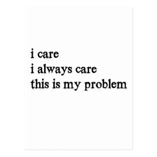 i care i always care this is my problem2 postcard