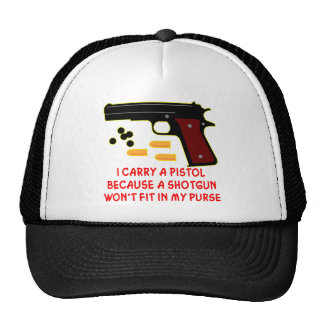 I Carry A Pistol A Shotgun Won't Fit In My Purse Mesh Hats