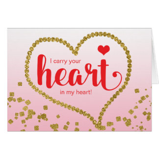 I carry Your Heart in My Heart Gold Valentine Love Card