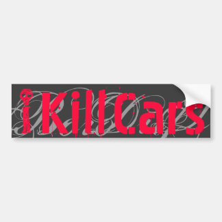 I, Cars, Kill,B Bumper Sticker