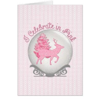 I Celebrate in Pink Card