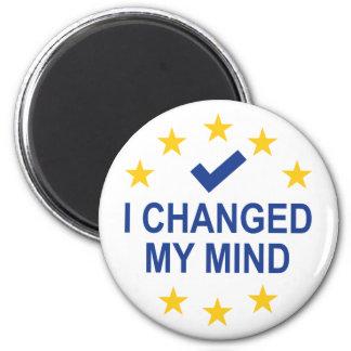 I Changed My Mind 2 Inch Round Magnet