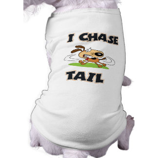 I Chase Tail Shirt