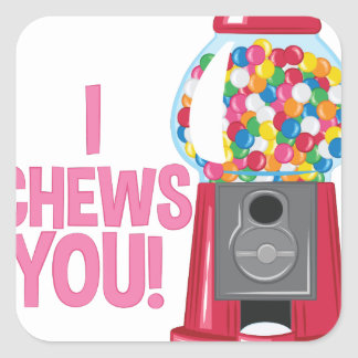 I Chews You Square Sticker