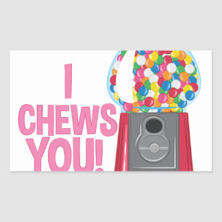 I Chews You Sticker