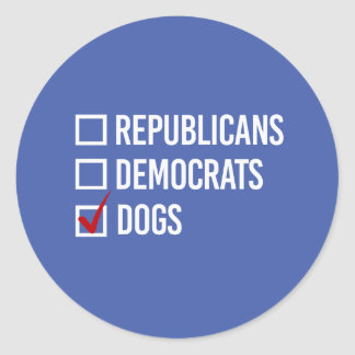 I choose dogs over politics - white -  round sticker
