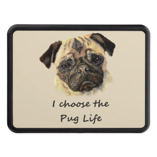 I choose Pug Life Fun Dog Quote Trailer Hitch Cover