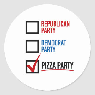 I choose the Pizza Party - -  Round Sticker