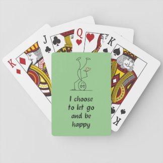 I choose to let go and be happy playing cards