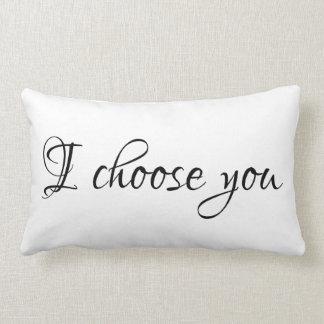 I Choose You Pillow