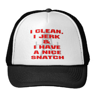 I Clean I Jerk & I Have A Nice Snatch Trucker Hat