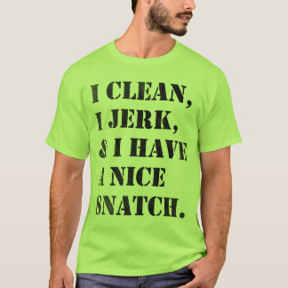 I clean, I jerk, lifing shirt