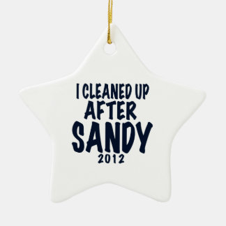 I Cleaned Up After Sandy 2012, Hurricane Sandy Ceramic Star Ornament