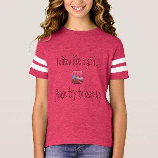 """I climb like a girl"" Shirt for Girls & Women"