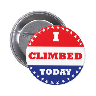 I Climbed Today 2 Inch Round Button
