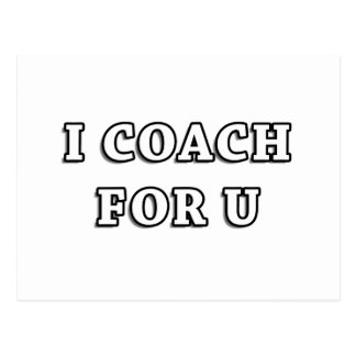 I COACH FOR U Items & Gifts...  Coaches with a me Postcard