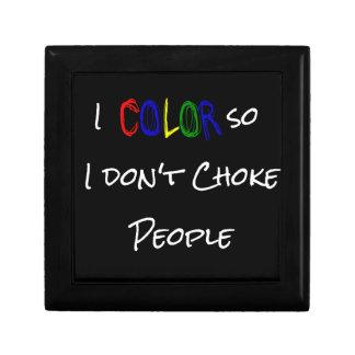 I Color So I Don't Choke People Box