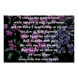 I Come to the Garden Alone Floral Poster