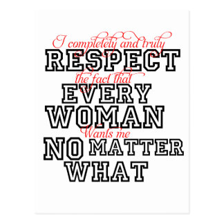 I Completely Respect Every Woman Postcard