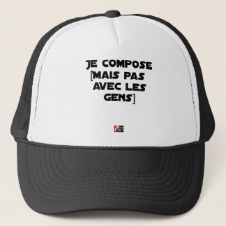 I COMPOSE (BUT NOT WITH PEOPLE) - Word games Trucker Hat
