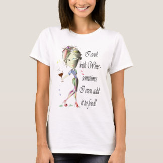 I cook with food, sometimes I even add it to food! T-Shirt