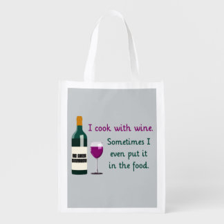 I Cook with Wine...Sometimes in the Food Reusable Grocery Bag