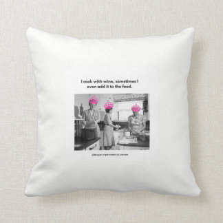 I cook with wine throw pillow