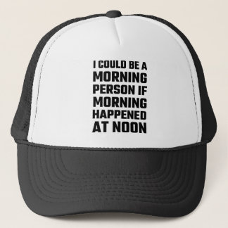 I Could Be A Morning Person Trucker Hat