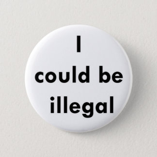 """I could be illegal"" button"