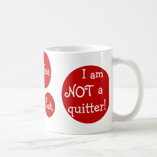 I could give up coffee but, I am NOT a quitter! Coffee Mug