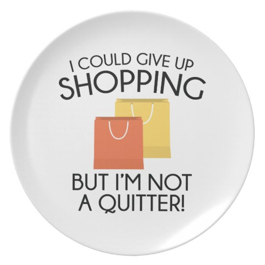 I Could Give Up Shopping Plate