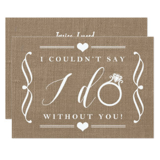 I Couldn't Say I Do Without You   Rustic Burlap Card