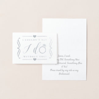 I Couldn't Say I Do Without You   Silver Foil Card