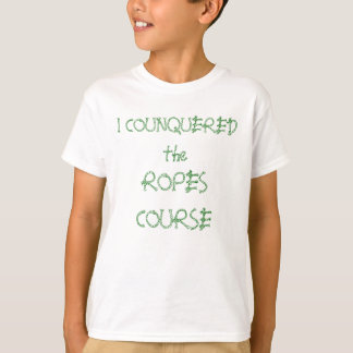 I COUNQUERED the, ROPES COURSE T-Shirt