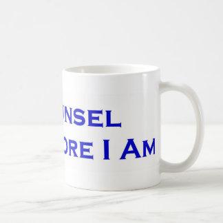 I Counsel Therefore I Am Coffee Mug