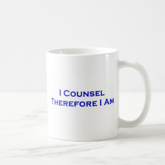 I Counsel Therefore I Am Coffee Mugs