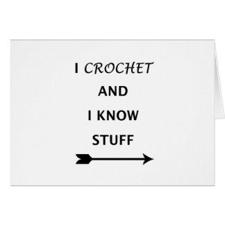 I Crochet And I know Stuff Card