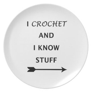 I Crochet And I know Stuff Plate