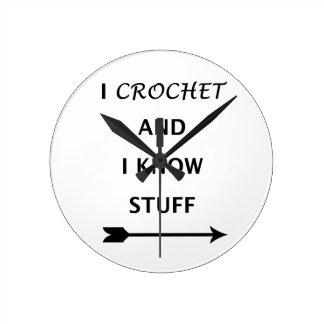 I Crochet And I know Stuff Round Clock
