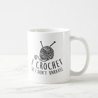 I Crochet So I Don't Unravel Coffee Mug