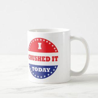 I Crushed It Today Coffee Mug