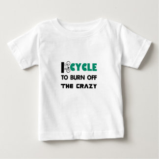 I cycle to burn off the crazy, bicycle baby T-Shirt