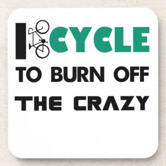 I cycle to burn off the crazy, bicycle coaster