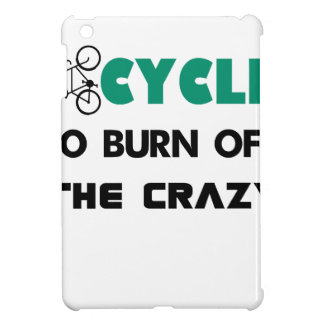 I cycle to burn off the crazy, bicycle iPad mini case