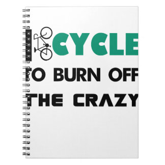 I cycle to burn off the crazy, bicycle notebooks