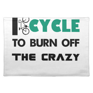 I cycle to burn off the crazy, bicycle placemat