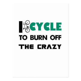I cycle to burn off the crazy, bicycle postcard