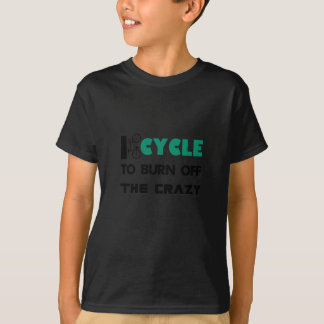 I cycle to burn off the crazy, bicycle T-Shirt