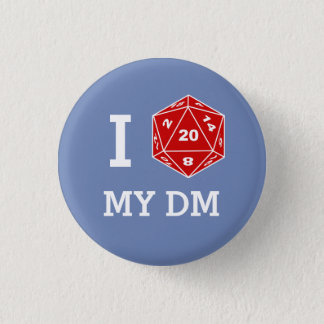 I d20 My DM Button (I Love My DM)